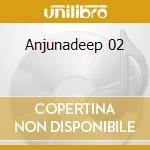 Anjunadeep 02 cd musicale di Artisti Vari