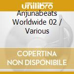 Anjunabeats Worldwide 02 cd musicale di Artisti Vari