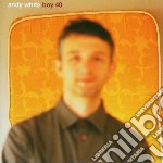 Andy White - Boy 40 cd musicale di WHITE ANDY