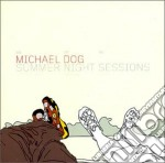 Summer night sessions cd musicale di Dog Michael