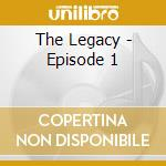 The legacy:episode i cd musicale di Artisti Vari