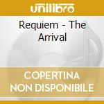 The arrival cd musicale di Requiem