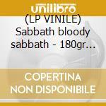 (LP VINILE) Sabbath bloody sabbath - 180gr - lp vinile di Black Sabbath