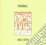 Pentangle - Cruel Sister-reissue cd musicale di PENTANGLE
