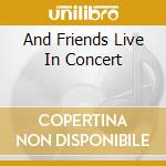 AND FRIENDS LIVE IN CONCERT cd musicale di STRANGLERS