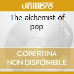 The alchemist of pop cd musicale