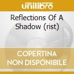 REFLECTIONS OF A SHADOW (RIST) cd musicale di RAGE