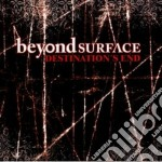 Beyond Surface - Destinations End cd musicale
