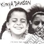 Kimya Dawson - I'm Sorry That Sometimes I'm Mean cd musicale di KIMYA DAWSON