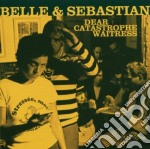 Belle And Sebastian - Dear Catastrophe Waitress cd musicale di BELLE & SEBASTIAN