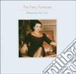 REHEARSING MY CHOIR cd musicale di FIERY FURNACES