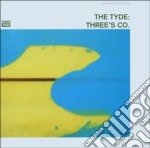 Tyde - Three's Co. cd musicale di TYDE