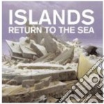 Islands - Return To The Sea cd musicale di ISLANDS