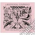Lavender Diamond - The Cavalry Of Light cd musicale di LAVANDER DIAMOND