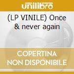 (LP VINILE) Once & never again lp vinile di Blondes Long