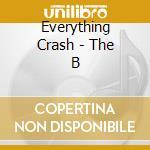 EVERYTHING CRASH - THE B                  cd musicale di ETHIOPIANS