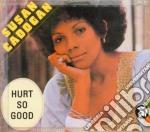 Susan Cadogan - Hurt So Good cd musicale di CADOGAN SUSAN