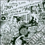 Jeffrey Lewis - The Last Time I Did Acid cd musicale di LEWIS JEFFREY