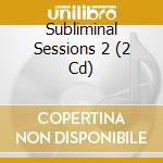 SUBLIMINAL SESSIONS 2 MIXED BY HARRY CHO cd musicale di AA.VV.