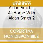 At home with cd musicale di Aidan Smith