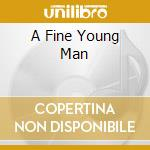 A FINE YOUNG MAN cd musicale di TORDIVEL EVIL