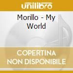 Morillo - My World cd musicale di MORILLO ERICK