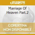 MARRIAGE OF HEAVEN PART.2 cd musicale di VIRGIN STEELE