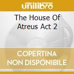 THE HOUSE OF ATREUS ACT 2 cd musicale di VIRGIN STEEL