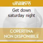 Get down saturday night cd musicale di Oliver Cheatham