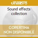 Sound effects collection cd musicale di Artisti Vari