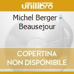 Berger, Michel - Beausejour cd musicale di Michel Berger