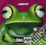 Lunapop - Squerez cd musicale di Pop Luna