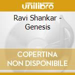 Ravi Shankar - Genesis cd musicale di RAVI SHANKAR