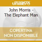 John Morris - The Elephant Man cd musicale di O.S.T.