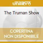 THE TRUMAN SHOW cd musicale di O.S.T.