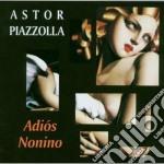 Astor Piazzolla - Adios Nonino cd musicale di Astor Piazzolla