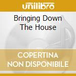 BRINGING DOWN THE HOUSE cd musicale di O.S.T.
