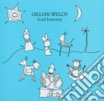 Gillian Welch - Soul Journey cd musicale di WELCH GILLIAN