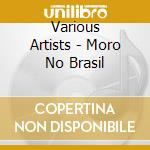 Moro No Brasil cd musicale di O.S.T.