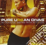 Various Artists - Pure Urban Divas - 42 Soulful Sistas With Attitude cd musicale
