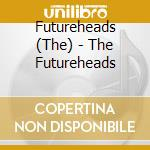 The Futureheads - Futureheads, The - Cd cd musicale di Futureheads