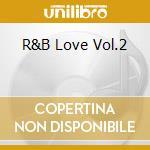 R&b love vol.2 cd musicale