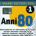 I GRANDI SUCCESSI DEGLI ANNI 80 VOL. 1    cd musicale di ARTISTI VARI