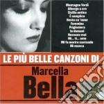 Marcella Bella - Le Piu' Belle Canzoni Di Marcella Bella cd musicale di Marcella Bella