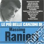 Massimo Ranieri - Le Piu' Belle Canzoni Di Massimo Ranieri cd musicale di Massimo Ranieri