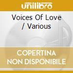 VOICES OF LOVE cd musicale di ARTISTI VARI