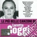 LE PIU' BELLE CANZONI cd musicale di Loretta Goggi