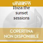 Ibiza:the sunset sessions cd musicale