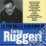 Enrico Ruggeri - Le Piu' Belle Canzoni Di Enrico Ruggeri cd musicale di Enrico Ruggeri