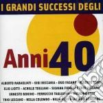 I GRANDI SUCCESSI DEGLI ANNI 40           cd musicale di ARTISTI VARI